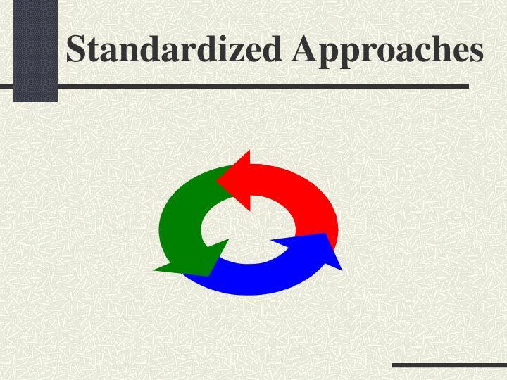 Standardized Approaches