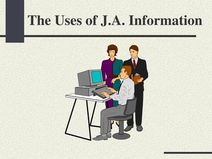 The Uses of J.A. Information