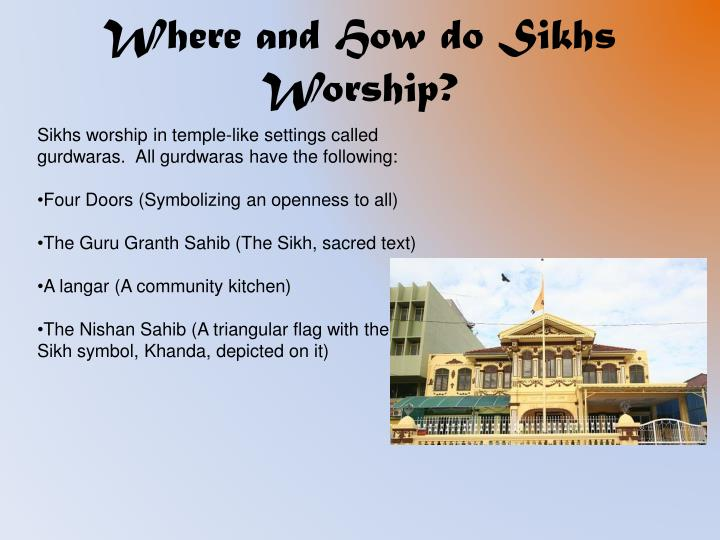 Where and How do Sikhs Worship?