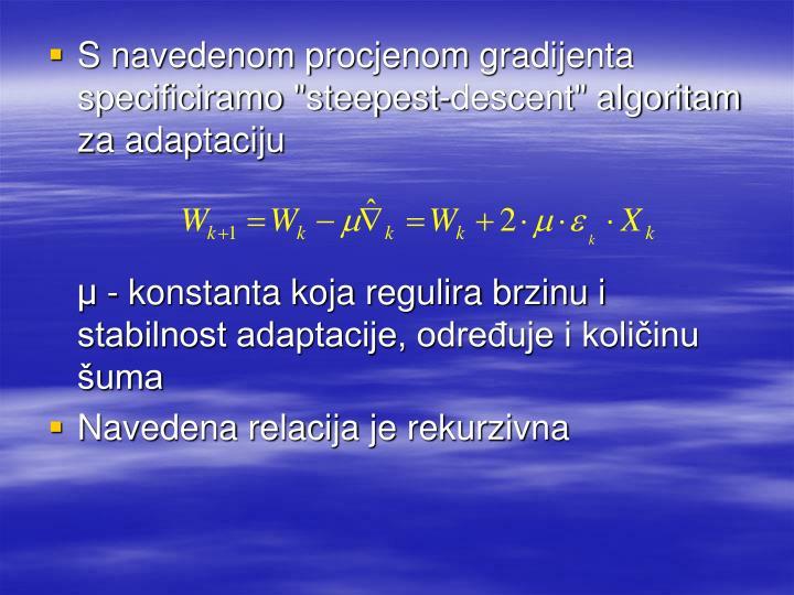 """S navedenom procjenom gradijenta specificiramo """"steepest-descent"""" algoritam za adaptaciju"""