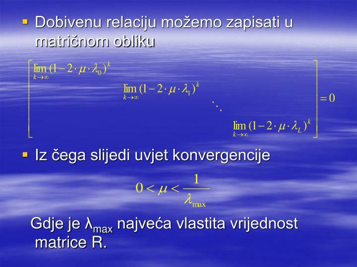 Dobivenu relaciju možemo zapisati u matričnom obliku