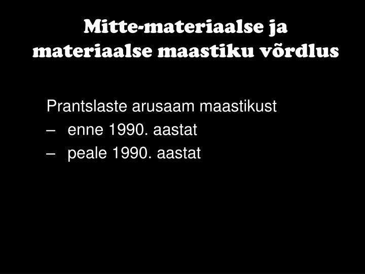 Mitte-materiaalse ja materiaalse maastiku võrdlus