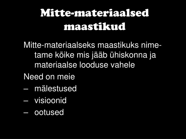 Mitte-materiaalsed maastikud