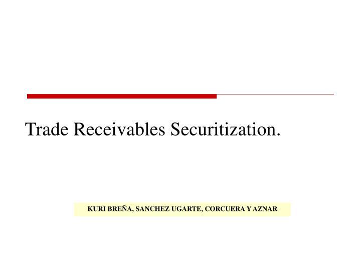 Trade Receivables Securitization