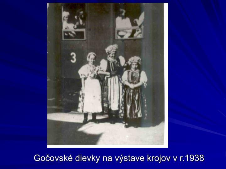 Gočovské dievky na výstave krojov v r.1938