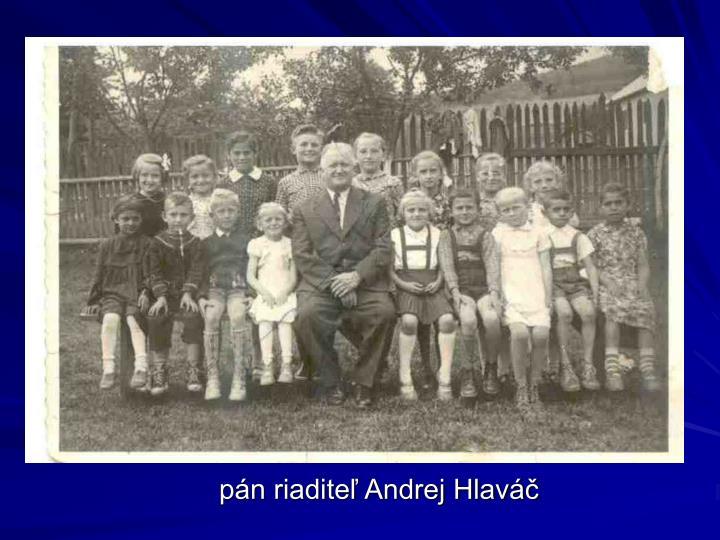 pán riaditeľ Andrej Hlaváč