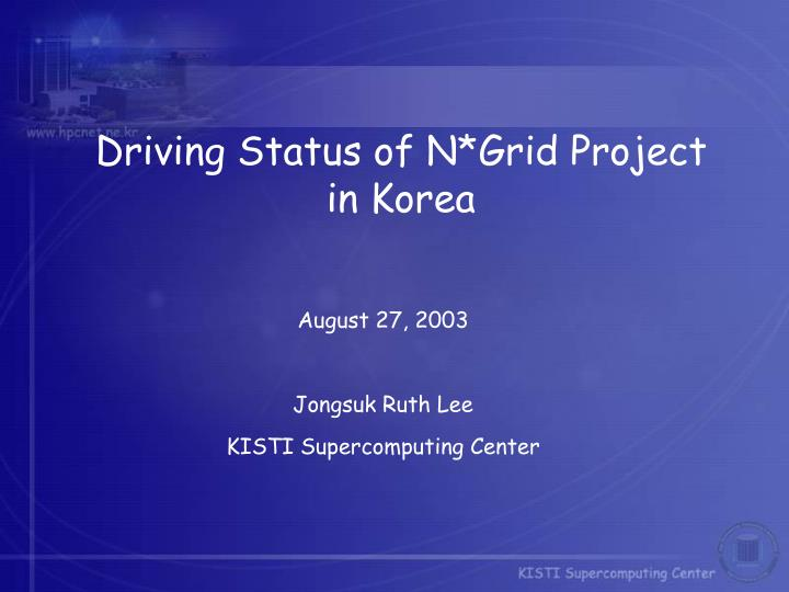 Driving Status of N*Grid Project in Korea