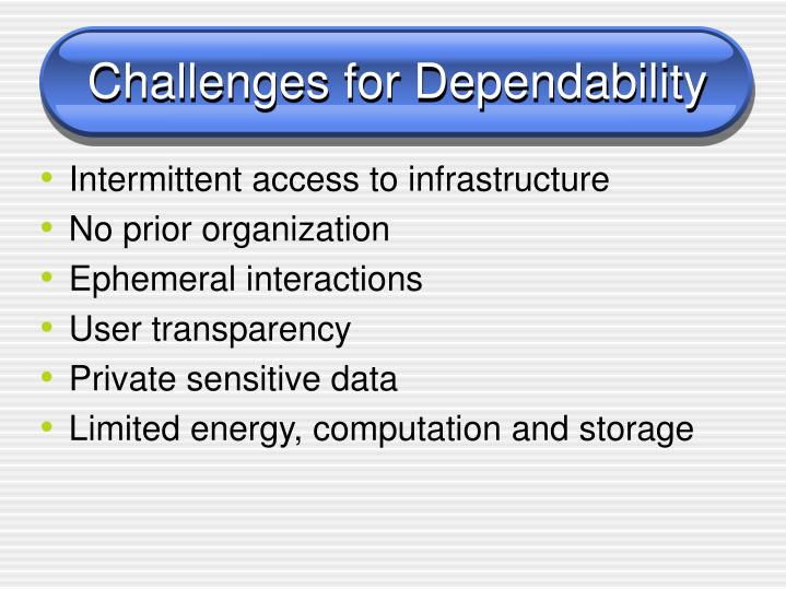 Challenges for Dependability
