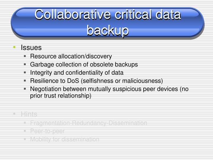Collaborative critical data backup
