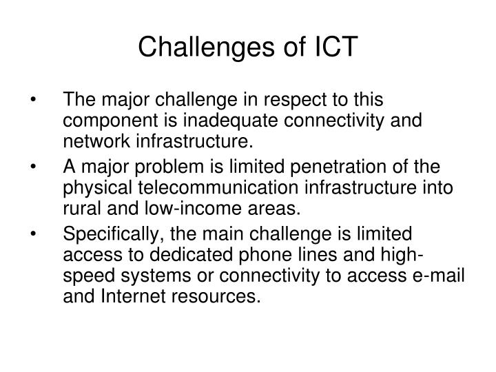 Challenges of ICT