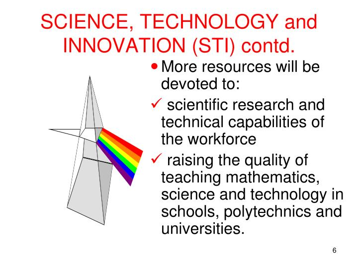 SCIENCE, TECHNOLOGY and INNOVATION (STI) contd.
