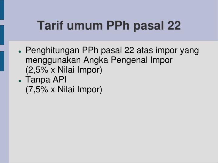 Tarif umum PPh pasal 22