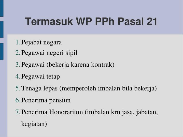 Termasuk WP PPh Pasal 21
