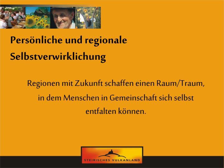 Persönliche und regionale Selbstverwirklichung