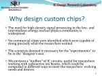 why design custom chips