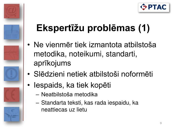 Ekspertīžu problēmas (1)