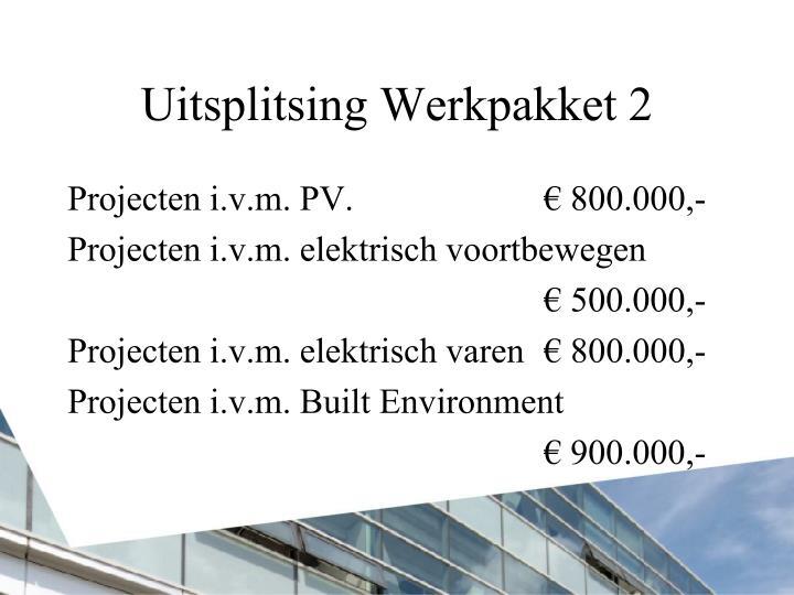 Uitsplitsing Werkpakket 2