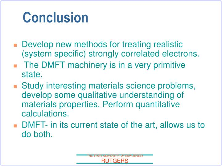 Develop new methods for treating realistic (system specific) strongly correlated electrons.