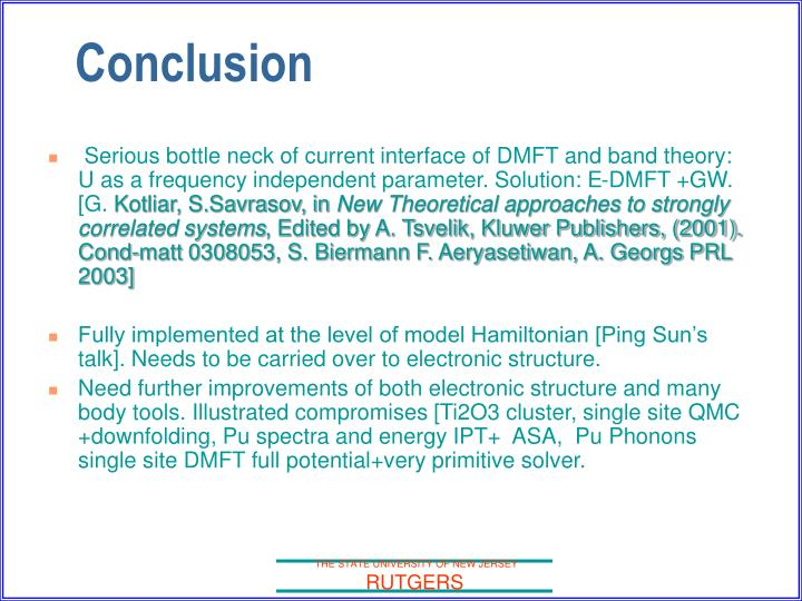Serious bottle neck of current interface of DMFT and band theory:  U as a frequency independent parameter. Solution: E-DMFT +GW. [G.