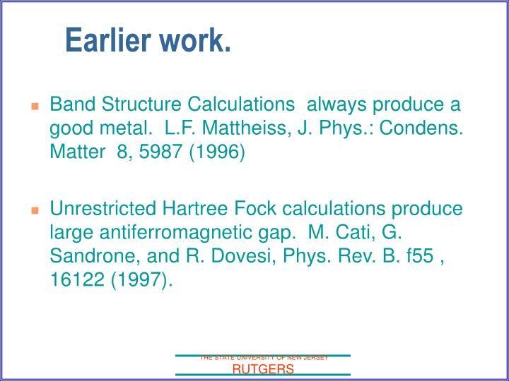 Band Structure Calculations  always produce a good metal.  L.F. Mattheiss, J. Phys.: Condens. Matter  8, 5987 (1996)