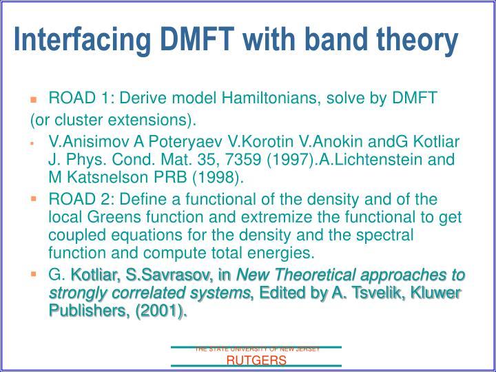ROAD 1: Derive model Hamiltonians, solve by DMFT