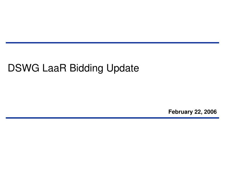 Dswg laar bidding update