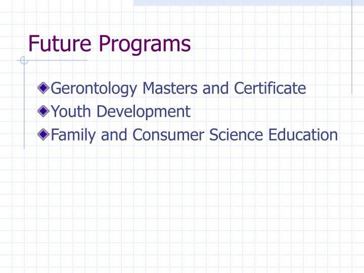 Future Programs