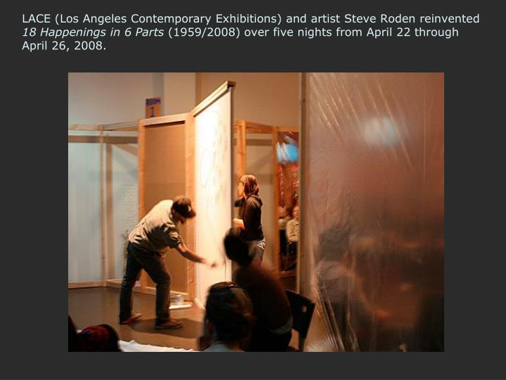 LACE (Los Angeles Contemporary Exhibitions) and artist Steve Roden reinvented