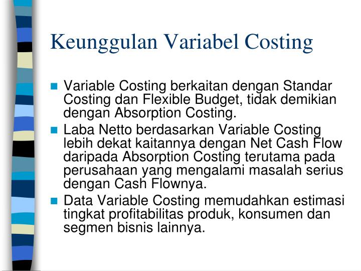 Keunggulan Variabel Costing