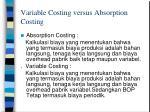variable costing versus absorption costing