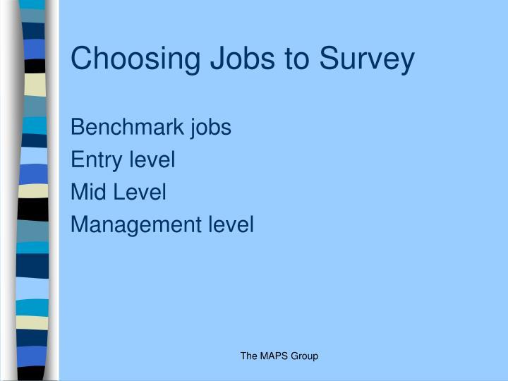 Choosing Jobs to Survey