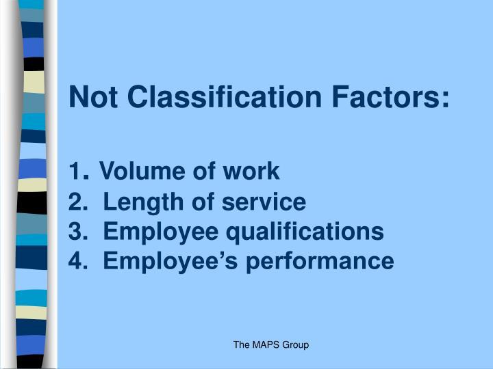 Not Classification Factors: