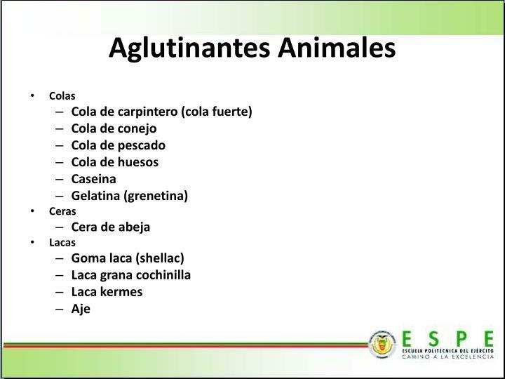 Aglutinantes Animales