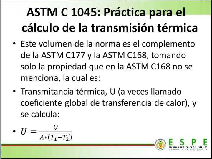 ASTM C 1045: Práctica para el cálculo de la transmisión térmica