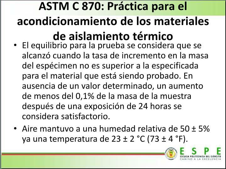 ASTM C 870: Práctica para el acondicionamiento de los materiales de aislamiento