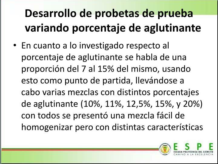 Desarrollo de probetas de prueba variando porcentaje de aglutinante