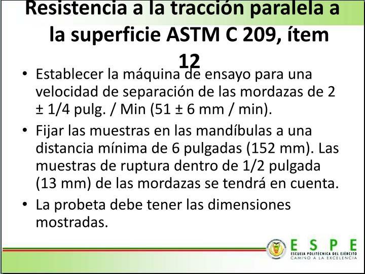 Resistencia a la tracción paralela a la superficie ASTM C 209, ítem 12