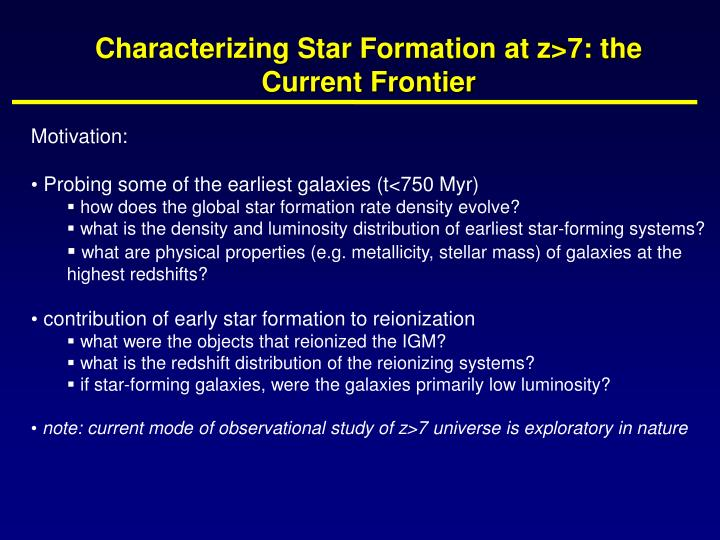 Characterizing Star Formation at z>7: the Current Frontier