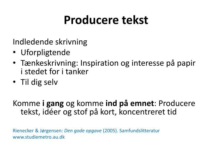 Producere tekst
