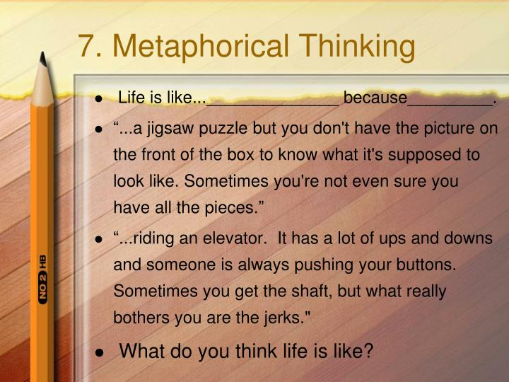 7. Metaphorical Thinking