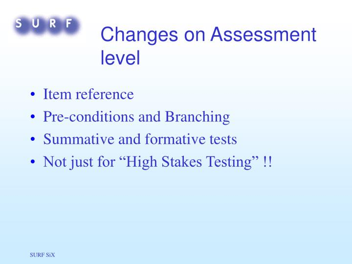 Changes on Assessment level