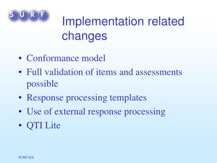 Implementation related changes