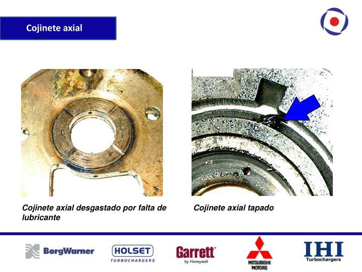 Cojinete axial desgastado por falta de lubricante