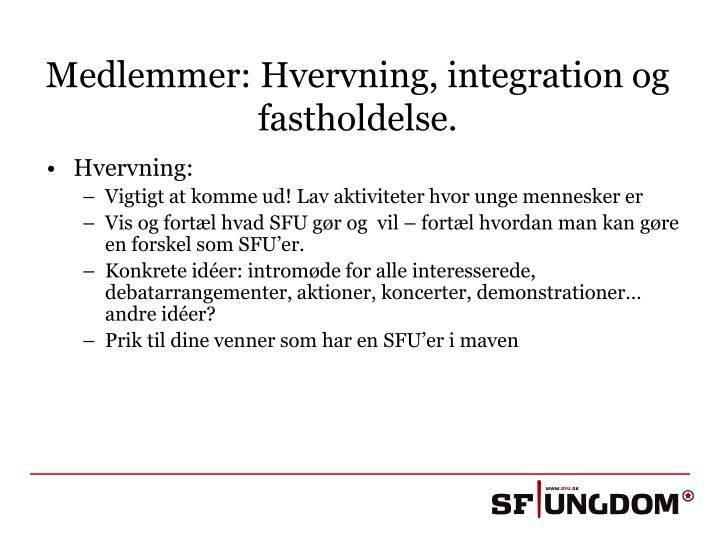 Medlemmer: Hvervning, integration og fastholdelse.
