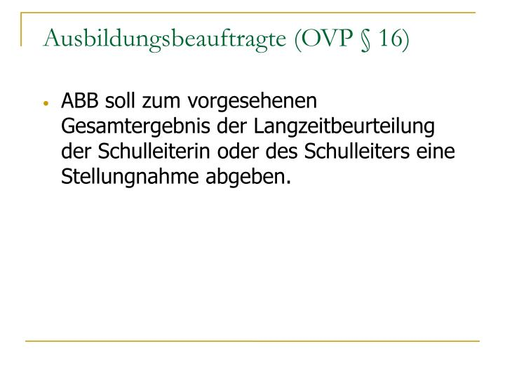Ausbildungsbeauftragte (OVP § 16)