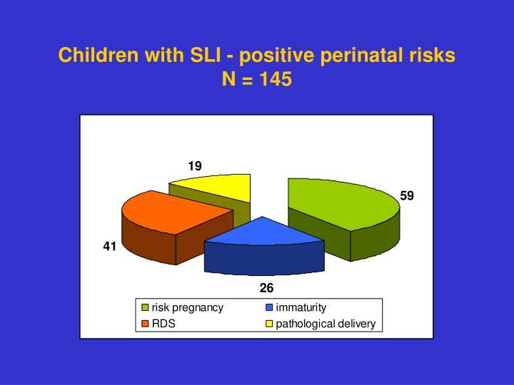 Children with SLI - positive perinatal risks