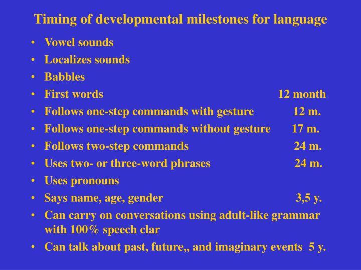 Timing of developmental milestones for language