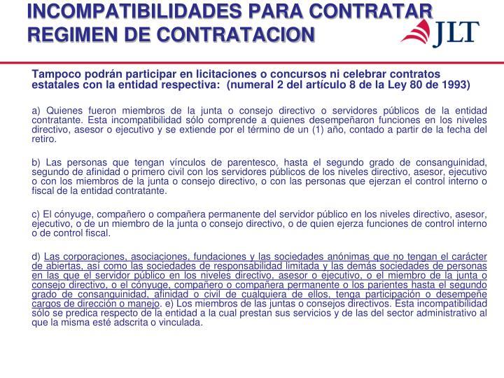 INCOMPATIBILIDADES PARA CONTRATAR REGIMEN DE CONTRATACION