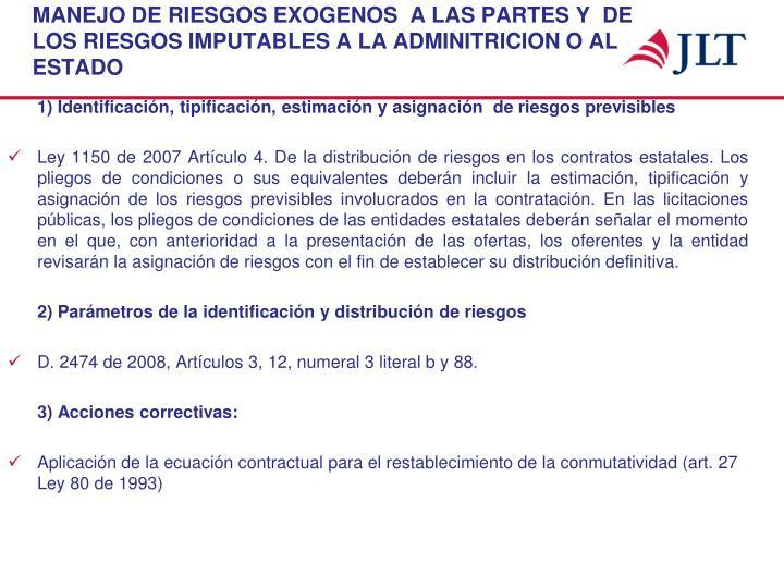 MANEJO DE RIESGOS EXOGENOS  A LAS PARTES Y  DE LOS RIESGOS IMPUTABLES A LA ADMINITRICION O AL ESTADO