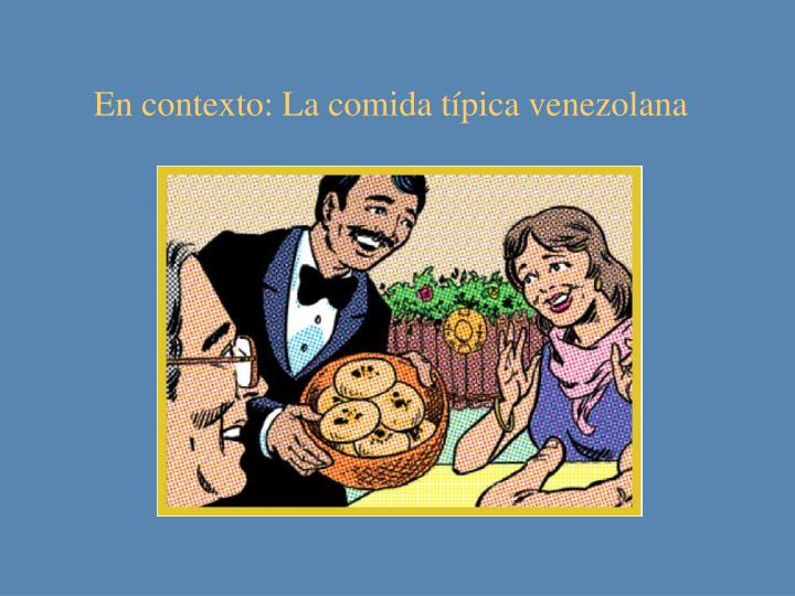 En contexto: La comida típica venezolana